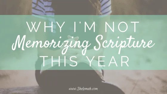 Why I'm not memorizing scripture this year