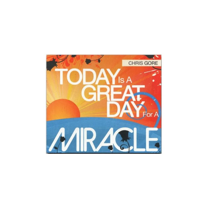 Today is a Great Day for a Miracle – Chris Gore