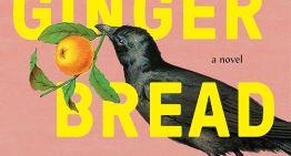 Book Review: 'Gingerbread' by Helen Oyeyemi