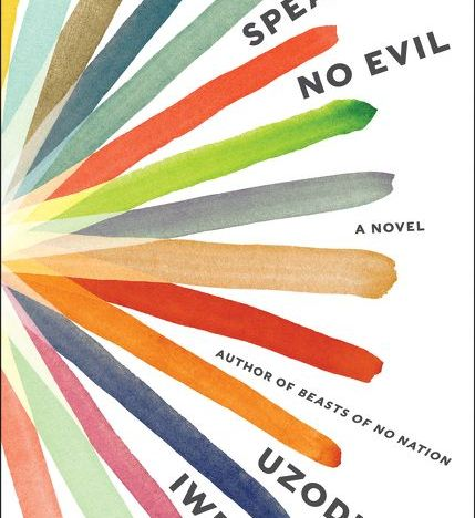 Book Review: 'Speak No Evil' by Uzodinma Iweala