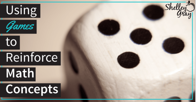 Games to Reinforce Math Concepts   Shelley Gray I am a HUGE fan of using games to teach and reinforce math concepts  One of  the biggest misconceptions that I hear is that math is boring