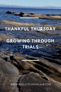 Thankful Thursday growing through medical trials