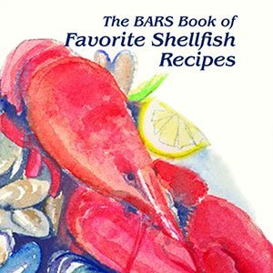 The B.A.R.S. Book of Favorite Shellfish Recipes