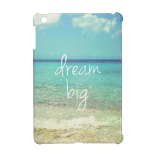 http://www.zazzle.co.uk/dream_big_ipad_mini_case-256955075099605148