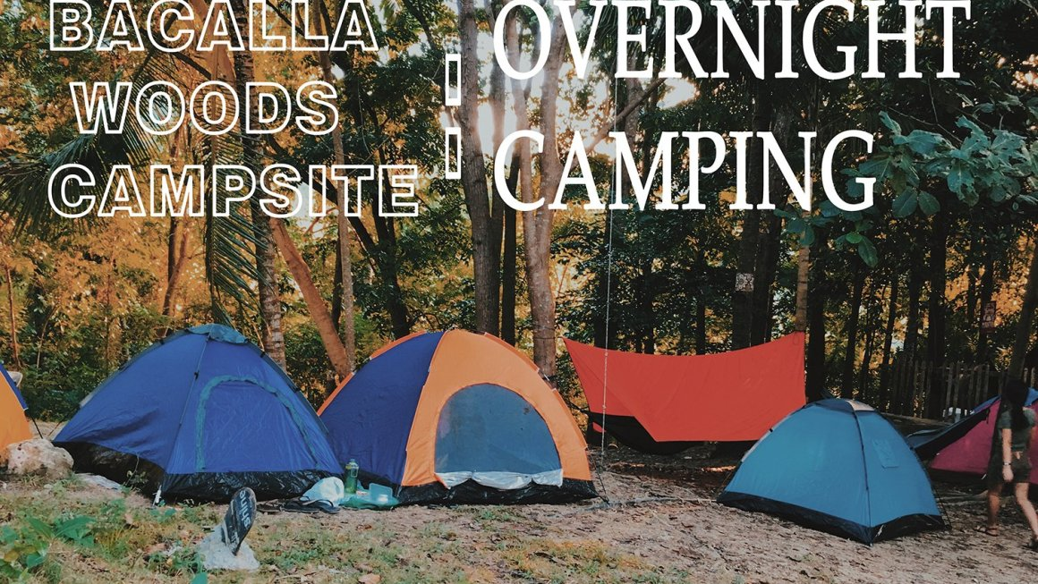 Bacalla Woods Campsite : Overnight Camping in Cebu,Philippines.