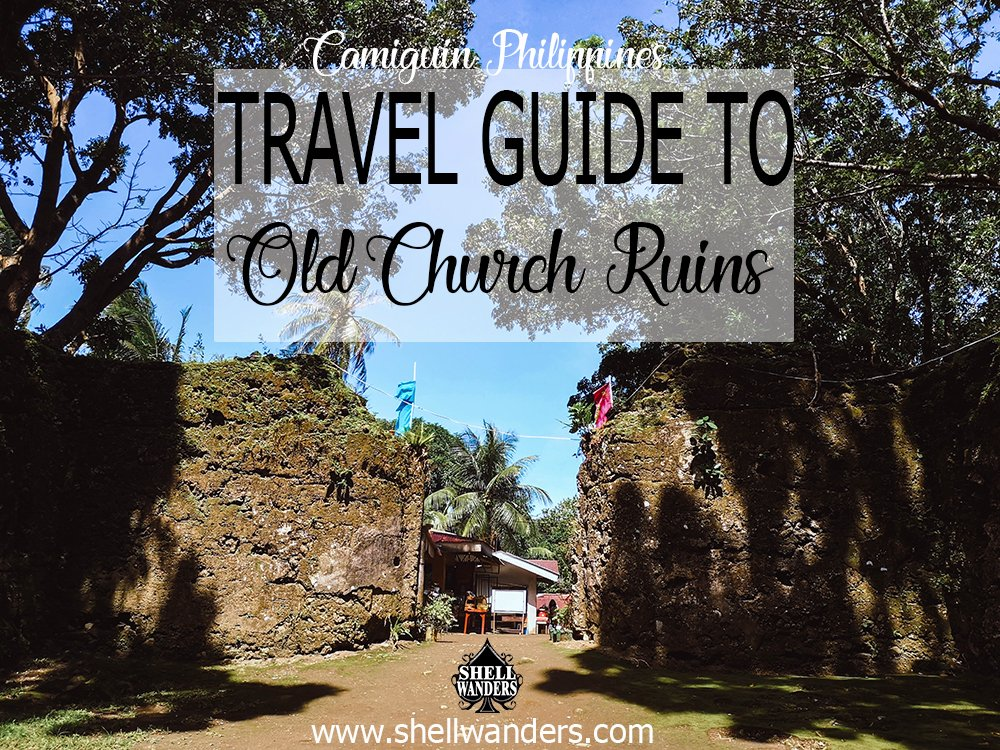 TRAVEL GUIDE TO OLD CHURCH RUINS CAMIGUIN PHILIPPINES