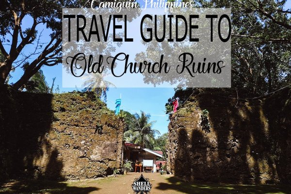 Travel Guide to Old Church Ruins of Camiguin,Philippines