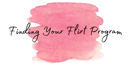 Finding Your Flirt Program