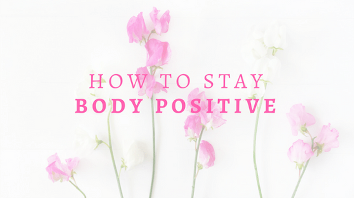 How to Stay Body Positive