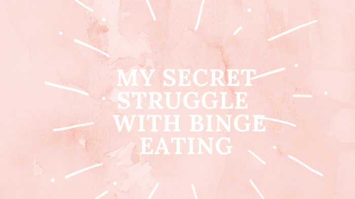My Secret Struggle With Binge Eating