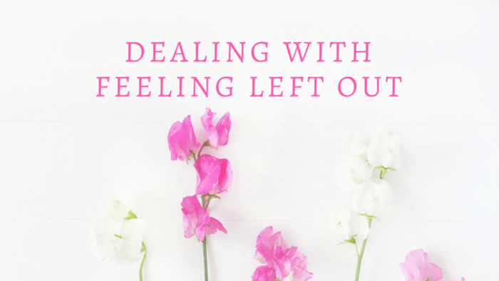 Dealing With Feeling Left Out