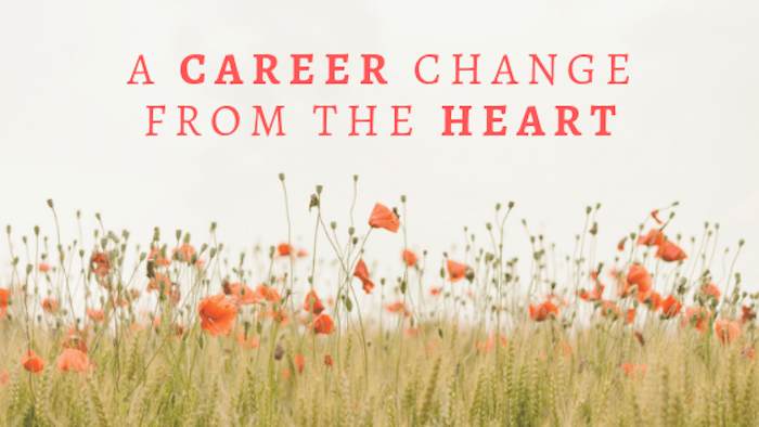 A Career Change From the Heart