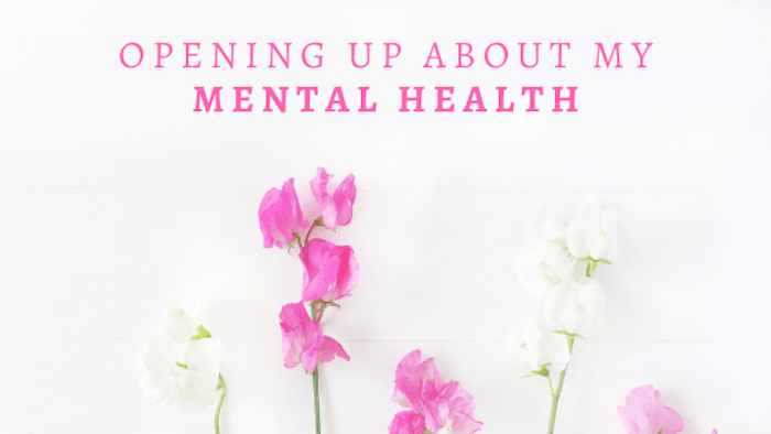 Opening Up About my Mental Health