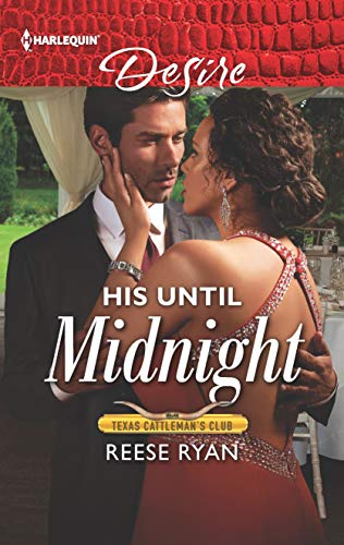 ARC Review: His Until Midnight (Texas Cattleman's Club: Bachelor Auction Book 4) by Reese Ryan