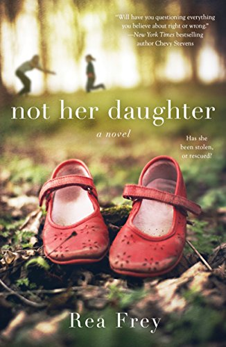 Book Review: Not Her Daughter by Rea Frey