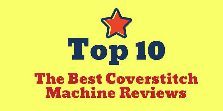 Best Coverstitch Machine Reviews 2