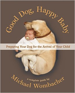 'Good Dog, Happy Baby: Preparing Your Dog for the Arrival of Your Child' is a Must for New Parents