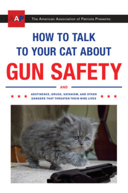 'How to Talk to Your Cat About Gun Safety' Is a Clever Satire Cat Lovers Will Enjoy