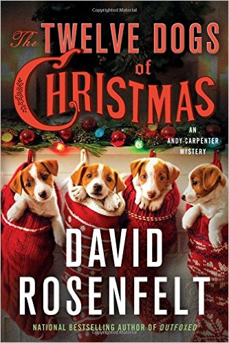 'The Twelve Dogs of Christmas' by David Rosenfelt Is an Andy Carpenter Mystery that Dog Lovers Won't Want to Miss!