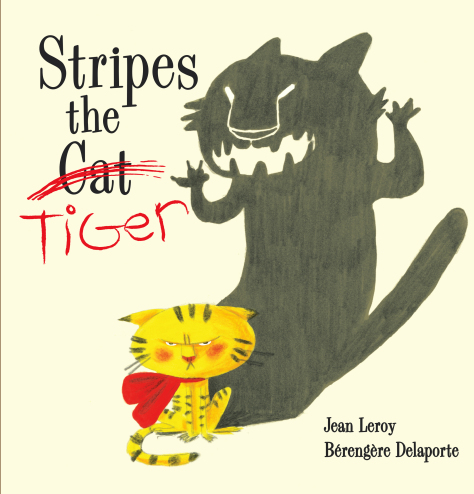 'Stripes the Tiger' a Picture Book by Jean Leroy Is for all Cats Who Long to Be Ferocious