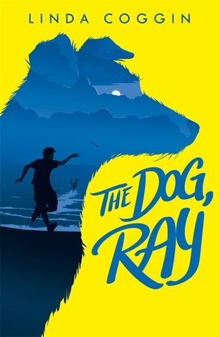 'The Dog, Ray' by Linda Coggin Is a Middle Grade Novel about Life, Love and Dogs