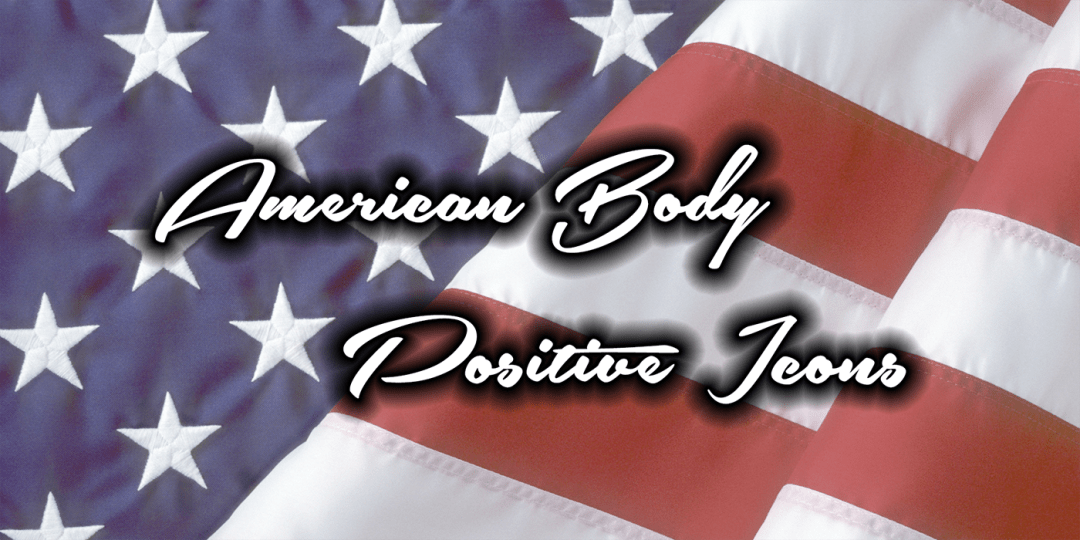 American Body Positive Icons