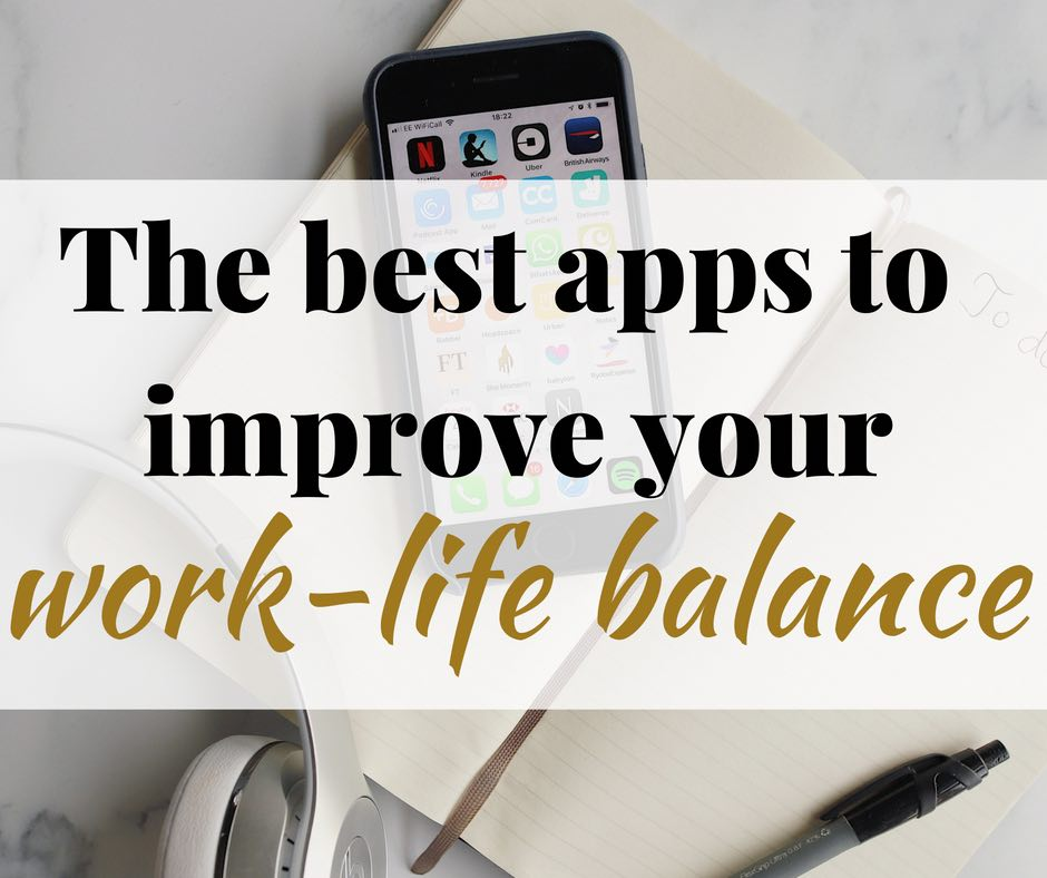 the best apps to improve work-life balance