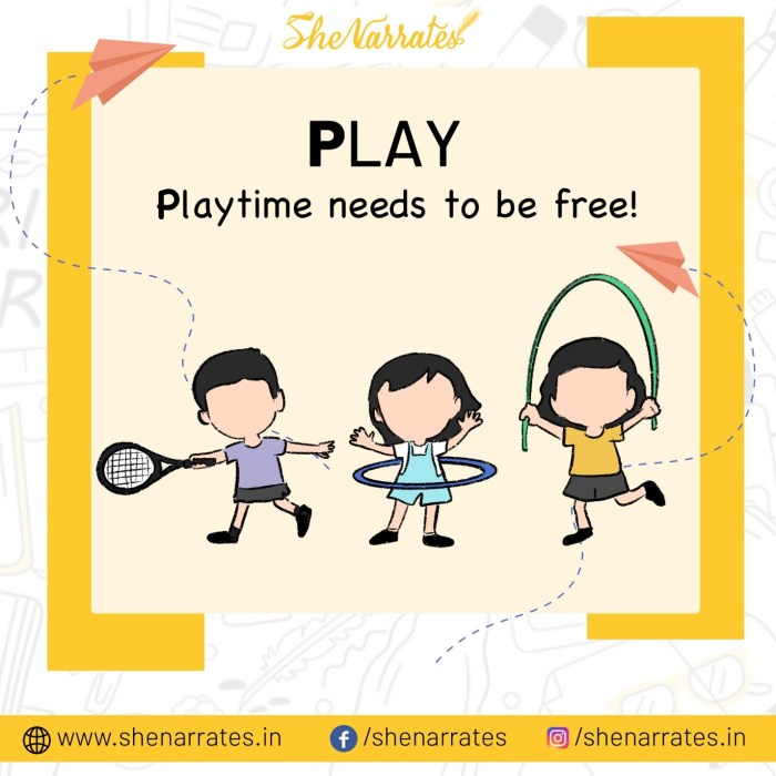 PLAY: Playtime needs to be free, as free as it can be...