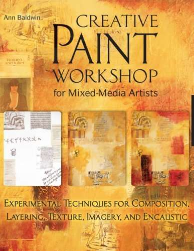 Creative_Paint_Workshop_for_MixedMedia_Artists_Experimental_Techniques_for_Composition_Layering_Texture_Imagery_and_Encaustic-123945534565619