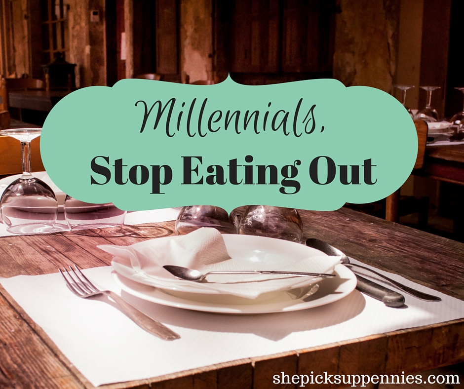 Millennials, Stop Eating Out – She Picks Up Pennies