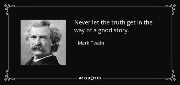 quote-never-let-the-truth-get-in-the-way-of-a-good-story-mark-twain-51-13-23