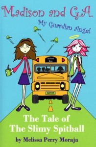 Madison and GA The Tale of the Slimy Spitball by Melissa Perry Moraja