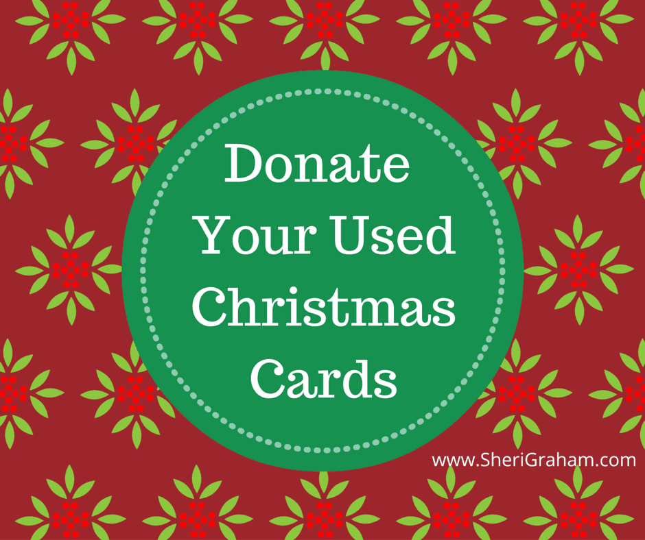 Donate Your Used Christmas Cards Sheri Graham Getting