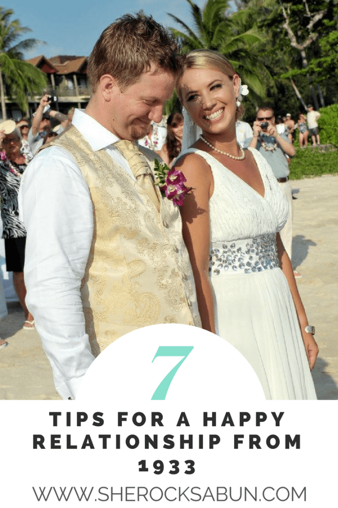 7 Tips for a happy relationship from 1933: Fostering a healthy happy relationship requires work. If you've chosen to be together, there's always a reason. #relationships #marriage #tips #relationshipadvice #family #sherocksabun