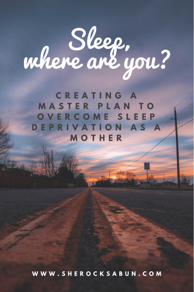 Sleep, where are you? Creating a master plan to overcome sleep deprivation as a mother. #maternity #motherhood #sleep #sleepdeprivation #overwhelmed #lifeskills #needforchange #learningtosleep