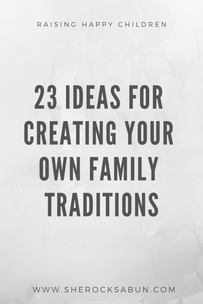 How to create your own family traditions - 23 great ideas for inspiration #sherocksabun #familytraditions