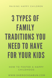 3 types of family traditions you should incorporate into your family's life.