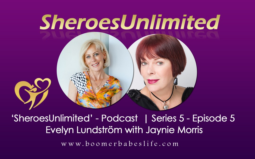 SheroesUnlimited Podcast | Evelyn Lundström with Jaynie Morris