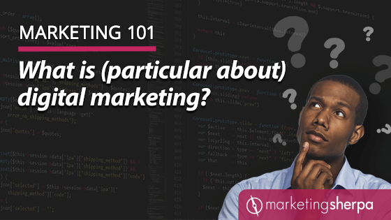 Marketing 101: What is (particular about) digital marketing?