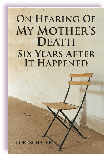 Lori Schafer's book cover from On Hearing of My Mother's Death