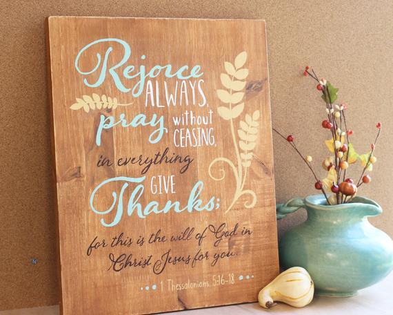 Scripture, 1 Thessalonians 5:16-18, rejoice, pray, thanksgiving