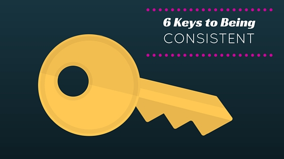 Keys to being consistent