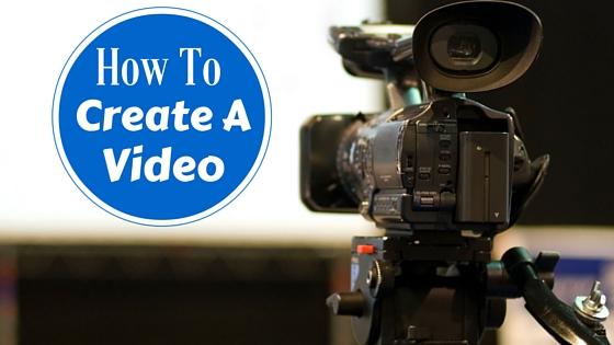 How To CreateA Video