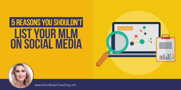 5 Reasons You Shouldn't List Your MLM On Social Media