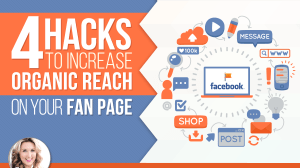 4 Hacks To Increase Your Organic Reach On Your Fan Page