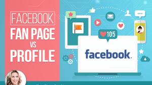 Facebook Fan Page Versus Profile