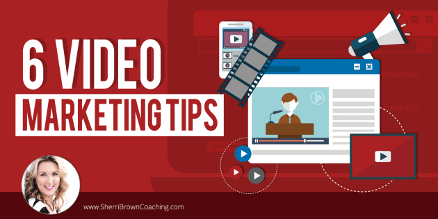 6 video marketing tips