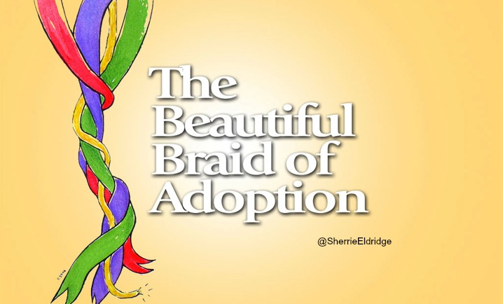 The Beautiful Braid of Adoption