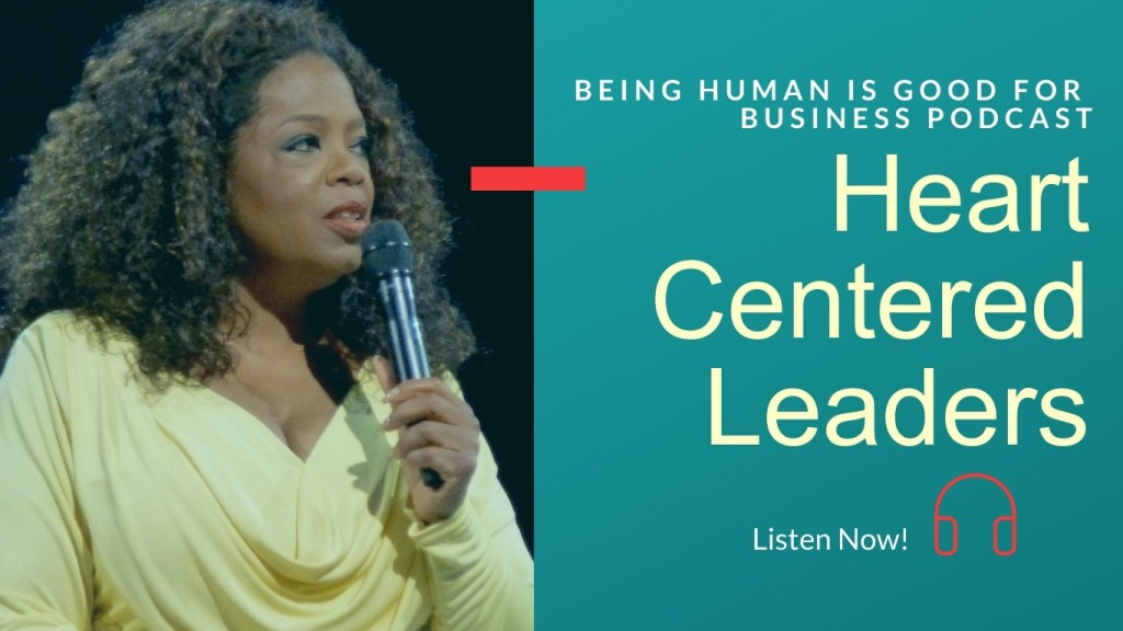 Oprah uses heart centred leadership communications podcast