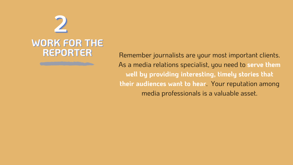 PR: You Work For the Reporter